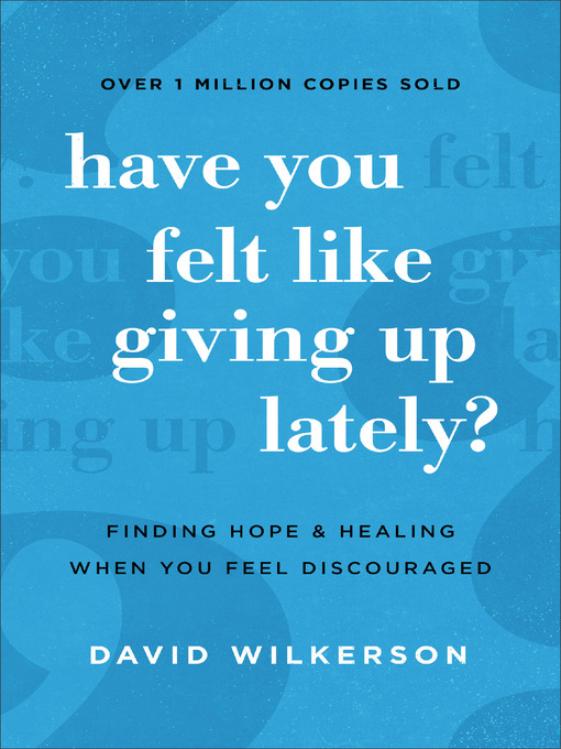 Have You Felt Like Giving Up Lately? (eBook): Finding Hope and Healing When You Feel Discouraged