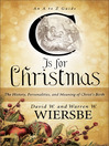 C Is for Christmas (eBook): The History, Personalities, and Meaning of Christ's Birth