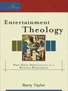 Entertainment Theology: New-Edge Spirituality in a Digital Democracy (eBook)