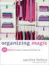Organizing Magic (eBook): 40 Days to a Well-Ordered Home and Life