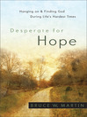 Desperate for Hope (eBook): Hanging on and Finding God during Life's Hardest Times