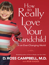 How to Really Love Your Grandchild (eBook): ...in an Ever-Changing World
