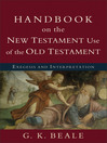 Handbook on the New Testament Use of the Old Testament (eBook): Exegesis and Interpretation