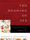 The Meaning of Sex (eBook): Christian Ethics and the Moral Life