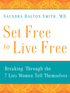 Set Free to Live Free (eBook): Breaking Through the 7 Lies Women Tell Themselves