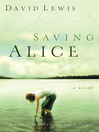 Saving Alice (eBook): A Novel