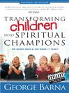 Transforming Children Into Spiritual Champions (eBook)