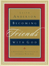 Becoming Friends with God (eBook): A Devotional Invitation to Intimacy with God