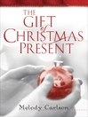The Gift of Christmas Present (eBook)