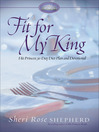 Fit for My King (eBook): His Princess 30-Day Diet Plan and Devotional