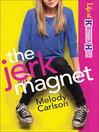 The Jerk Magnet (eBook): Life at Kingston High Series, Book 1