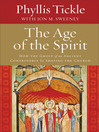 The Age of the Spirit (eBook): How the Ghost of an Ancient Controversy Is Shaping the Church