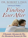 Finding Ever After (eBook): A Romantic Adventure for Her, An Adventurous Romance for Him