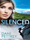 Silenced (eBook): Alaskan Courage Series, Book 4