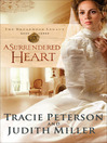 A Surrendered Heart (eBook): The Broadmoor Legacy Series, Book 3