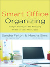 Smart Office Organizing (eBook): Simple Strategies for Bringing Order to Your Workspace