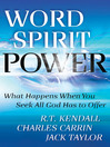 Word Spirit Power (eBook): What Happens When You Seek All God Has to Offer