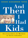 And Then I Had Kids (eBook): Encouragement for Mothers of Young Children