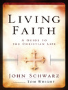 Living Faith (eBook): A Guide to the Christian Life