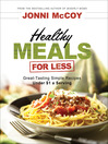 Healthy Meals for Less (eBook): Great-Tasting Simple Recipes Under $1 a Serving
