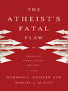 The Atheist's Fatal Flaw (eBook): Exposing Conflicting Beliefs