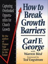 How to Break Growth Barriers (eBook): Capturing Overlooked Opportunities for Church Growth