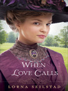 When Love Calls (eBook): The Gregory Sisters Series, Book 1