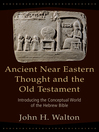 Ancient Near Eastern Thought and the Old Testament (eBook): Introducing the Conceptual World of the Hebrew Bible