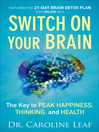 Switch On Your Brain (eBook): The Key to Peak Happiness, Thinking, and Health