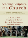 Reading Scripture with the Church (eBook): Toward a Hermeneutic for Theological Interpretation