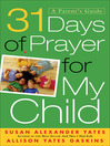 31 Days of Prayer for My Child (eBook): A Parent's Guide