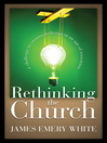 Rethinking the Church (eBook): A Challenge to Creative Redesign in an Age of Transition