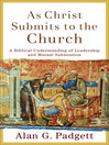 As Christ Submits to the Church (eBook): A Biblical Understanding of Leadership and Mutual Submission
