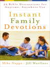 Instant Family Devotions (eBook): 52 Bible Discussions for Anytime, Anywhere Use
