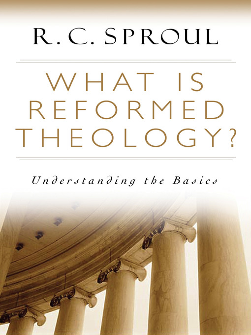 What is Reformed Theology? (eBook): Understanding the Basics