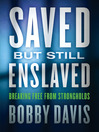 Saved but Still Enslaved (eBook): Breaking Free from Strongholds