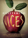 Glittering Vices (eBook): A New Look at the Seven Deadly Sins and Their Remedies