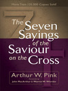 The Seven Sayings of the Saviour on the Cross (eBook)