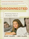 Disconnected (eBook): Parenting Teens in a MySpace World
