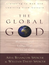 The Global God (eBook): Multicultural Evangelical Views of God