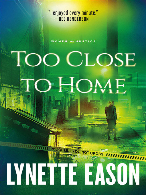 Too Close to Home (eBook): Women of Justice Series, Book 1