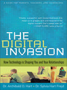 The Digital Invasion (eBook): How Technology is Shaping You and Your Relationships