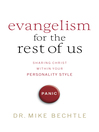 Evangelism for the Rest of Us (eBook): Sharing Christ within Your Personality Style