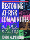 Restoring At-Risk Communities (eBook): Doing It Together and Doing It Right