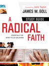 A Radical Faith - Study Guide (eBook): Essentials for Spirit-Filled Believers