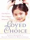 Loved By Choice (eBook): True Stories That Celebrate Adoption