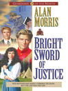 Bright Sword of Justice (eBook): Guardians of the North Series, Book 3