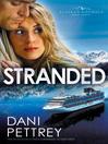 Stranded (eBook): Alaskan Courage Series, Book 3
