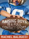 Raising Boys Is a Full-Contact Sport (eBook)