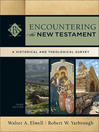 Encountering the New Testament (eBook): A Historical and Theological Survey